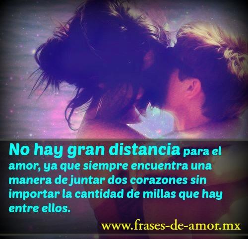 no hay gran distancia para el amor